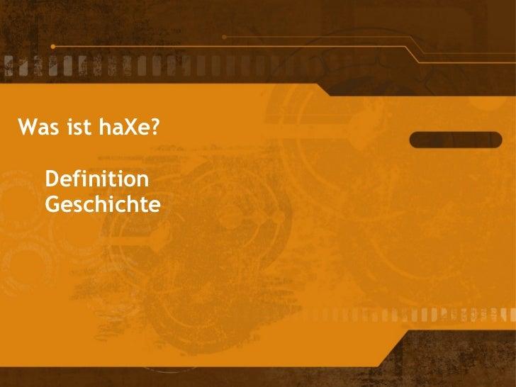 Was ist haXe? Definition Geschichte