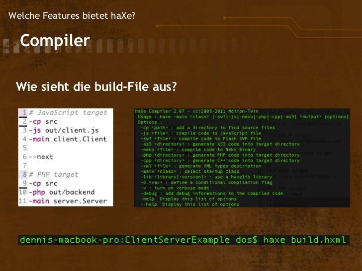 Welche Features bietet haXe?  Compiler  Wie sieht die build-File aus?