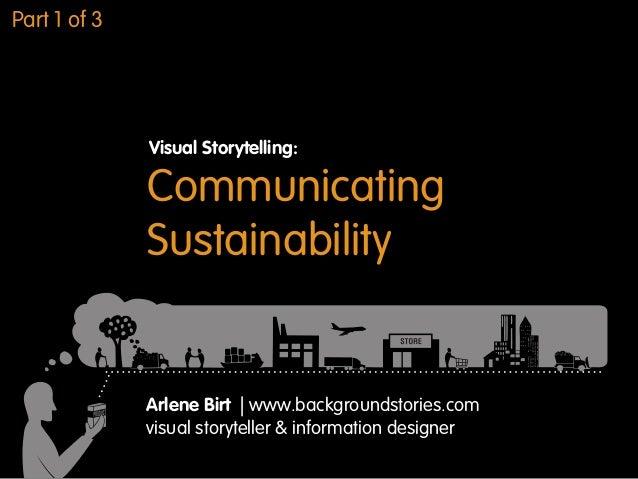 Communicating Sustainability Visual Storytelling: Arlene Birt   www.backgroundstories.com visual storyteller & information...