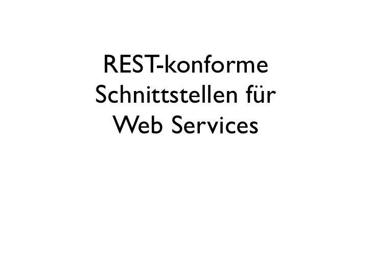 REST-konformeSchnittstellen für  Web Services
