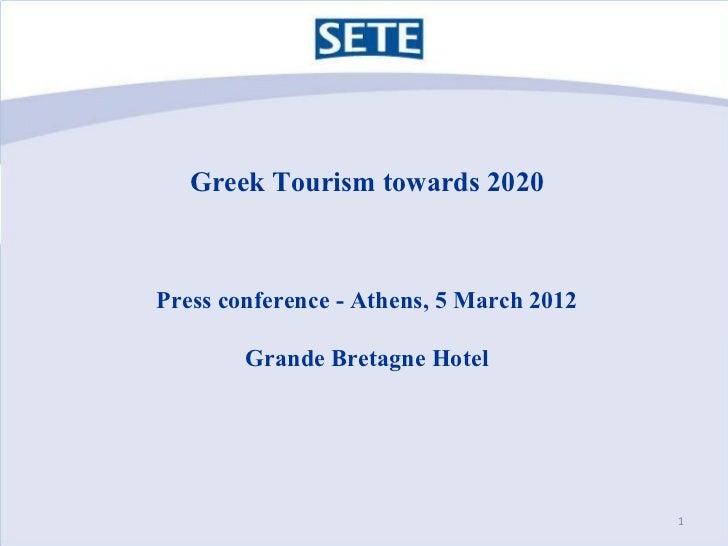Greek Tourism towards 2020Press conference - Athens, 5 March 2012        Grande Bretagne Hotel                            ...