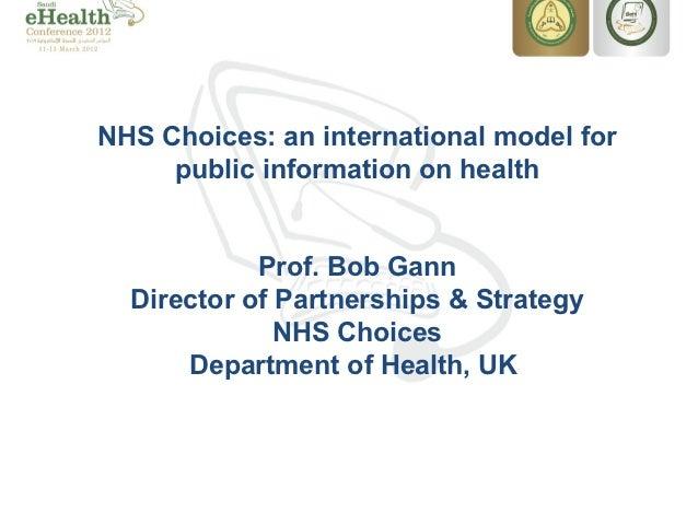NHS Choices: an international model for     public information on health            Prof. Bob Gann  Director of Partnershi...
