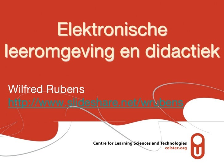 Elektronischeleeromgeving en didactiekWilfred Rubenshttp://www.slideshare.net/wrubens