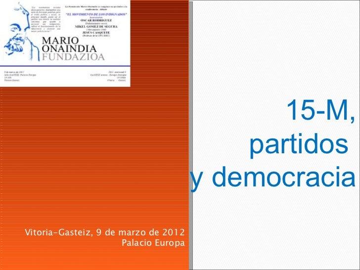 15-M,                                           partidos                                       y democraciaVitoria-Gasteiz...