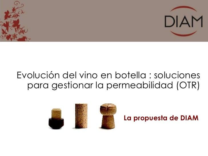 Evolución del vino en botella : soluciones  para gestionar la permeabilidad (OTR)                        La propuesta de D...