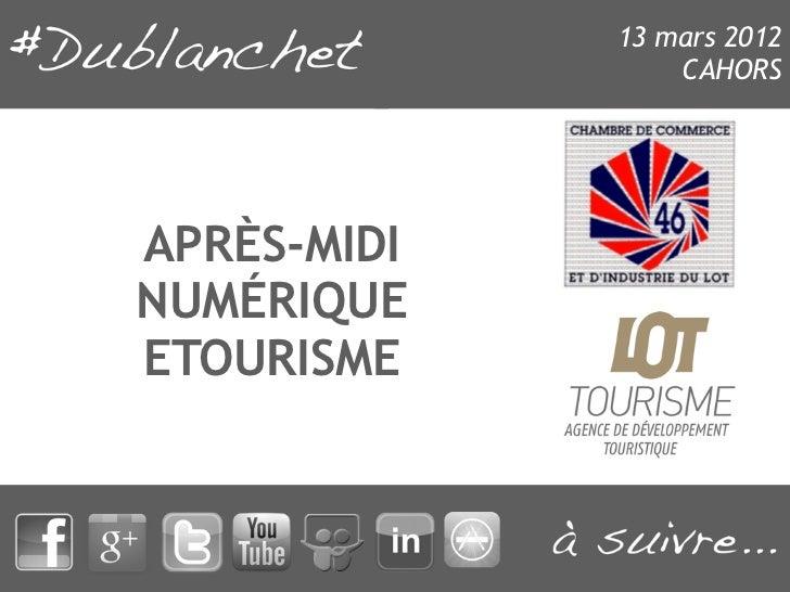 13 mars 2012                 CAHORSAPRÈS-MIDINUMÉRIQUEETOURISME