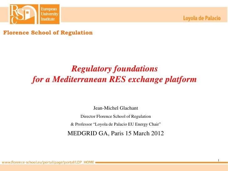 Florence School of Regulation                   Regulatory foundations         for a Mediterranean RES exchange platform  ...