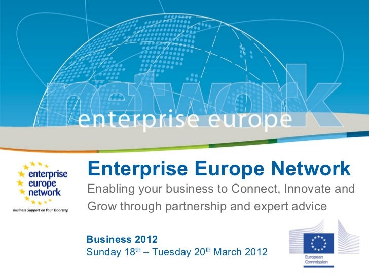 Enterprise Europe Network                Title              Enabling your business to Connect, Innovate and              G...