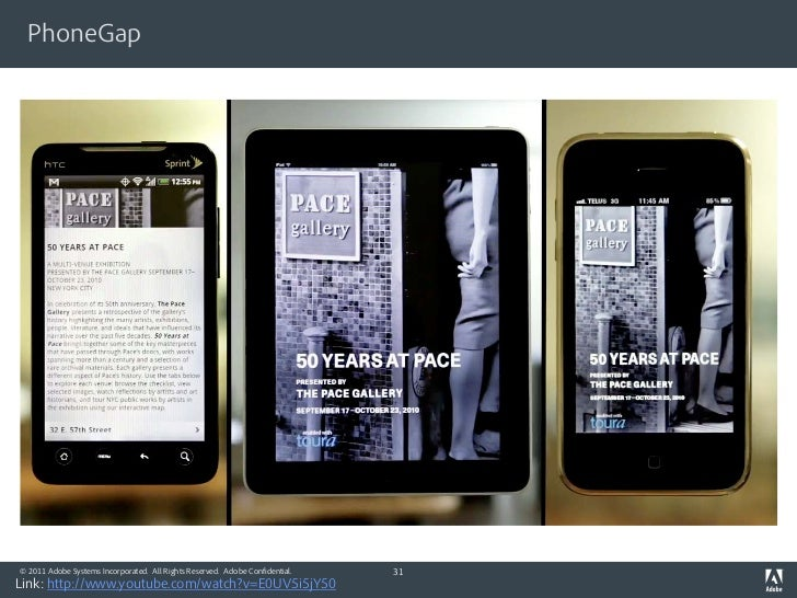 PhoneGap© 2011 Adobe Systems Incorporated. All Rights Reserved. Adobe Confidential.   31Link: http://www.youtube.com/watch...