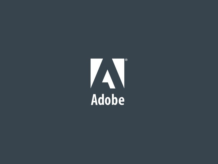 © 2011 Adobe Systems Incorporated. All Rights Reserved. Adobe Confidential.