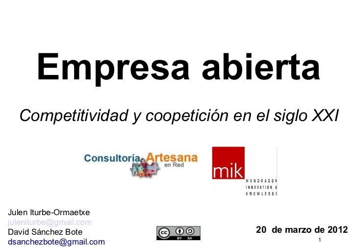 Empresa abierta  Competitividad y coopetición en el siglo XXIJulen Iturbe-Ormaetxejuleniturbe@gmail.comDavid Sánchez Bote ...