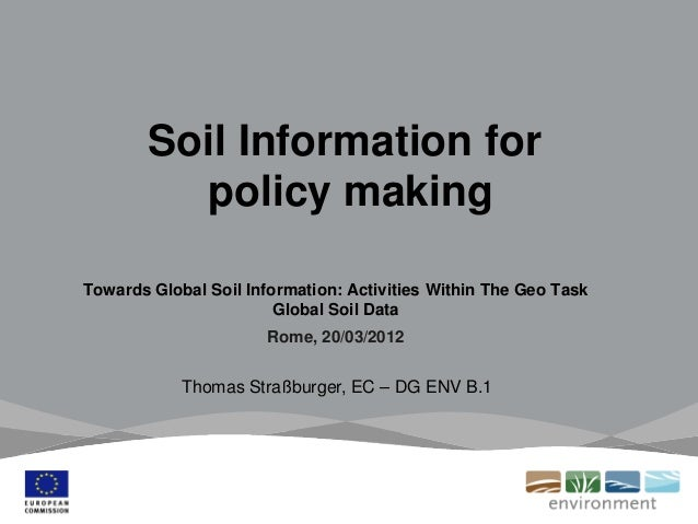 Soil Information for policy making Towards Global Soil Information: Activities Within The Geo Task Global Soil Data Rome, ...