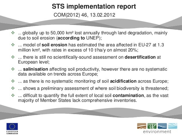 STS implementation report COM(2012) 46, 13.02.2012  ... globally up to 50,000 km² lost annually through land degradation,...