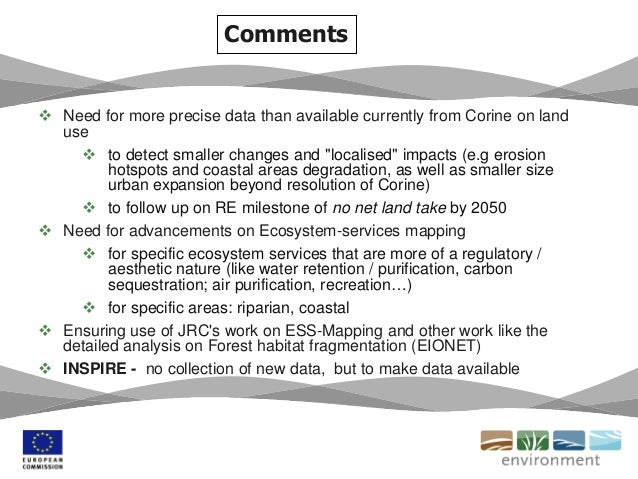 """ Need for more precise data than available currently from Corine on land use  to detect smaller changes and """"localised"""" ..."""