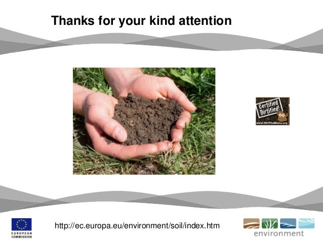 Thanks for your kind attention http://ec.europa.eu/environment/soil/index.htm
