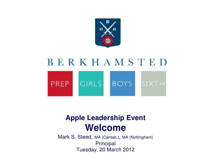 Apple Leadership Event          WelcomeMark S. Steed,   MA (Cantab.), MA (Nottingham)              Principal       Tuesday...