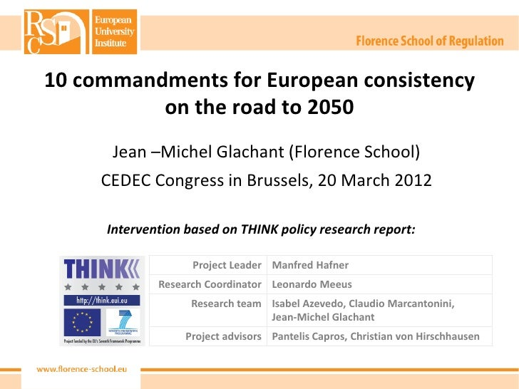 10 commandments for European consistency          on the road to 2050      Jean –Michel Glachant (Florence School)     CED...