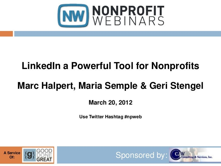 LinkedIn a Powerful Tool for Nonprofits       Marc Halpert, Maria Semple & Geri Stengel                           March 20...
