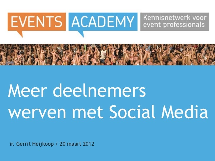 Meer deelnemerswerven met Social Mediair. Gerrit Heijkoop / 20 maart 2012