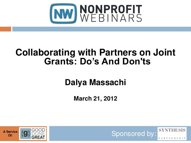 Collaborating with Partners on Joint             Grants: Do's And Donts                  Dalya Massachi                   ...