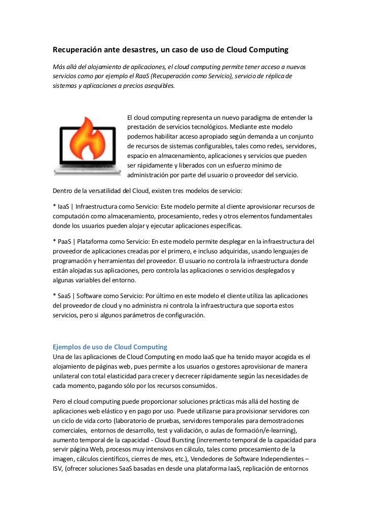 Recuperación ante desastres, un caso de uso de Cloud ComputingMás allá del alojamiento de aplicaciones, el cloud computing...