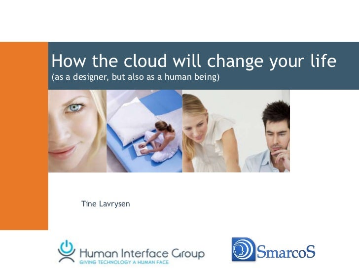 How the cloud will change your life(as a designer, but also as a human being)       Tine Lavrysen