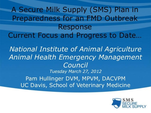 A Secure Milk Supply (SMS) Plan in Preparedness for an FMD Outbreak Response Current Focus and Progress to Date… National ...