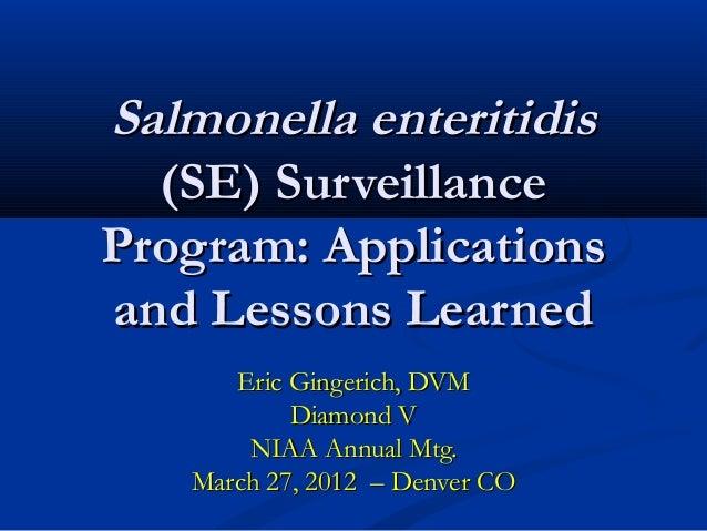 Salmonella enteritidisSalmonella enteritidis (SE) Surveillance(SE) Surveillance Program: ApplicationsProgram: Applications...