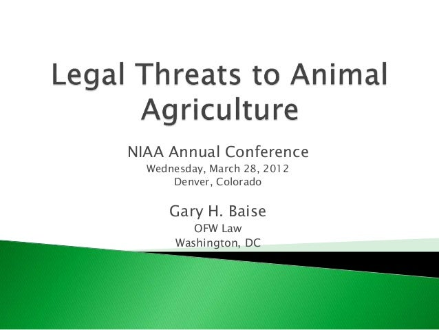 NIAA Annual Conference Wednesday, March 28, 2012 Denver, Colorado Gary H. Baise OFW Law Washington, DC