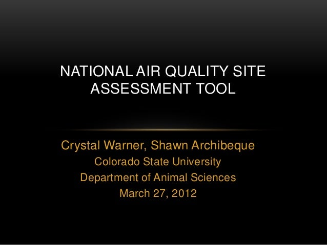 Crystal Warner, Shawn Archibeque Colorado State University Department of Animal Sciences March 27, 2012 NATIONAL AIR QUALI...