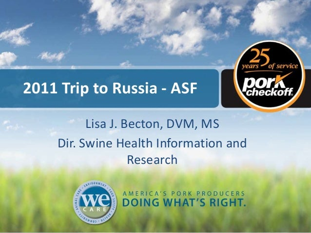 2011 Trip to Russia - ASF Lisa J. Becton, DVM, MS Dir. Swine Health Information and Research