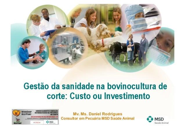 Mv. Ms. Daniel RodriguesConsultor em Pecuária MSD Saúde Animal