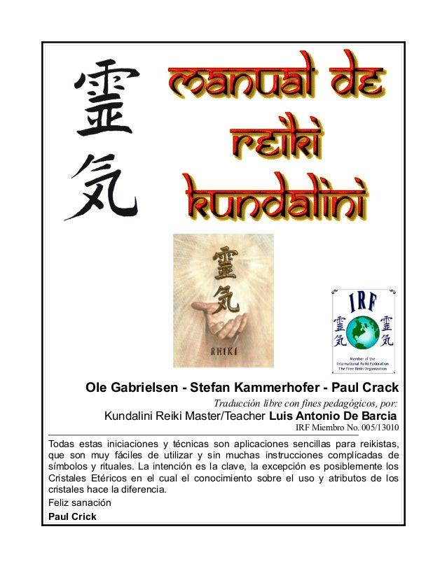 Ole Gabrielsen - Stefan Kammerhofer - Paul Crack  Traducción libre con fines pedagógicos, por:  Kundalini Reiki Master/Tea...