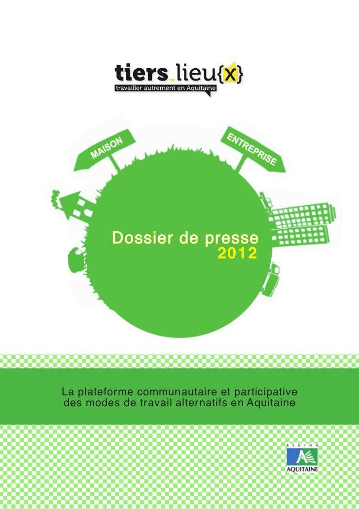 Dossier de presse                     2012La plateforme communautaire et participativedes modes de travail alternatifs en ...