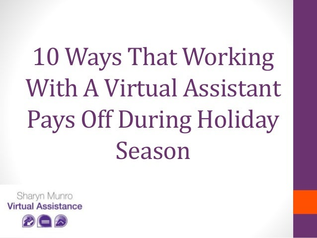 10 Ways That Working With A Virtual Assistant Pays Off During Holiday Season