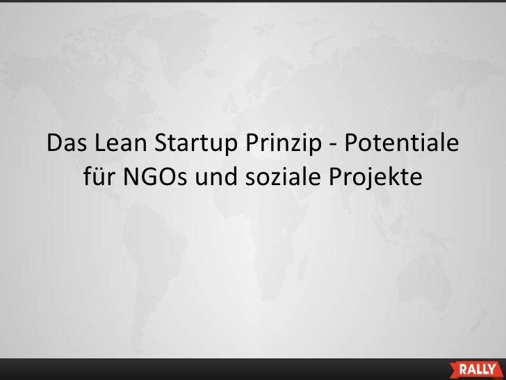 Das Lean Startup Prinzip - Potentiale   für NGOs und soziale Projekte