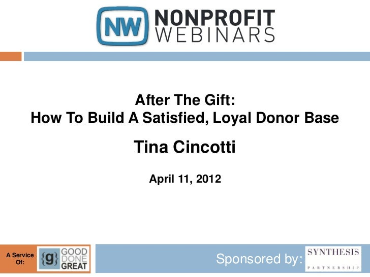 After The Gift:       How To Build A Satisfied, Loyal Donor Base                     Tina Cincotti                       A...
