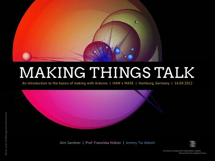 MAKING THINGS TALK                                  An introduction to the basics of making with Arduino | HAW x MASE | ...