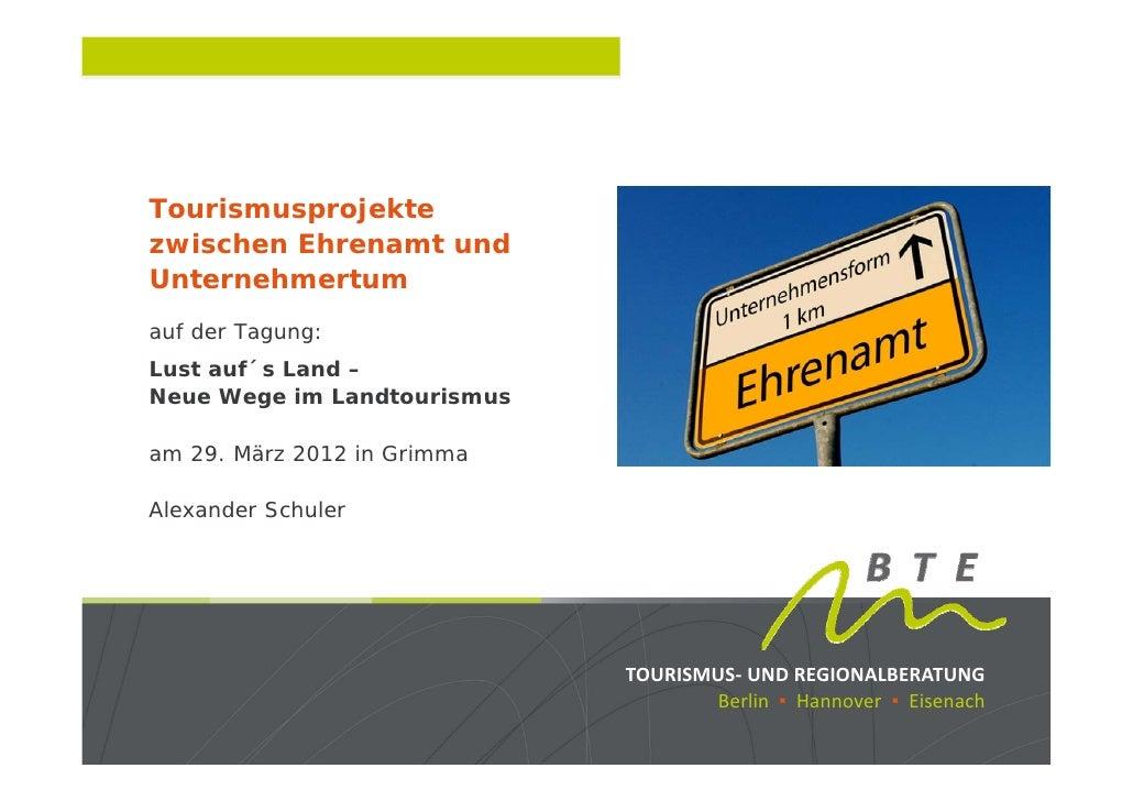 Tourismusprojektezwischen Ehrenamt undUnternehmertumauf der Tagung:Lust auf´s Land –Neue Wege im Landtourismusam 29. März ...
