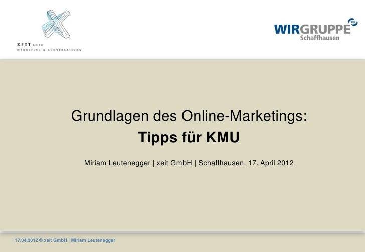 Grundlagen des Online-Marketings:                                 Tipps für KMU                             Miriam Leutene...