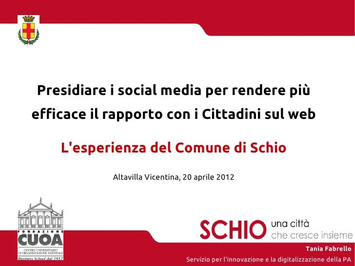 Presidiare i social media per rendere piùefficace il rapporto con i Cittadini sul web    Lesperienza del Comune di Schio  ...