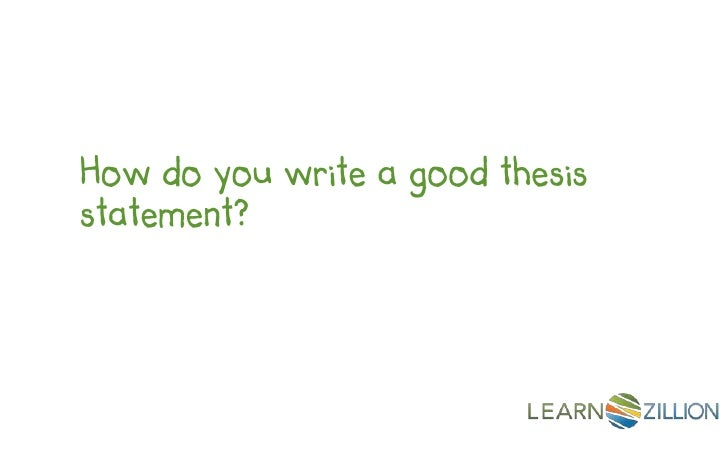 How do you write a good thesisstatement?