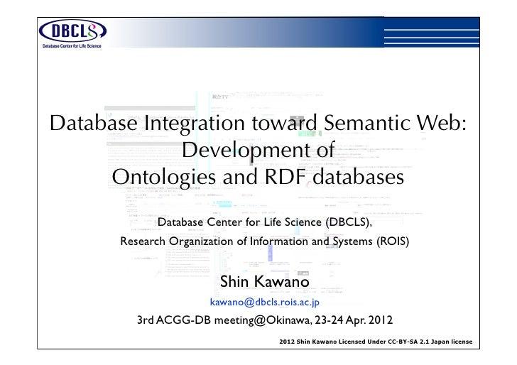 Database Integration toward Semantic Web:             Development of     Ontologies and RDF databases             Database...