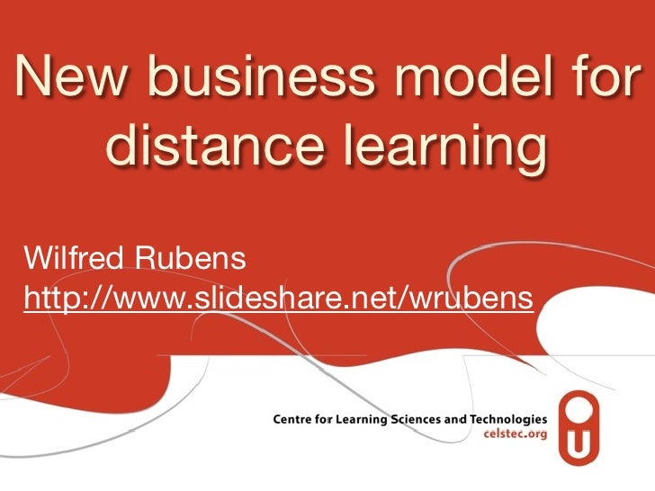 New business model for  distance learningWilfred Rubenshttp://www.slideshare.net/wrubens