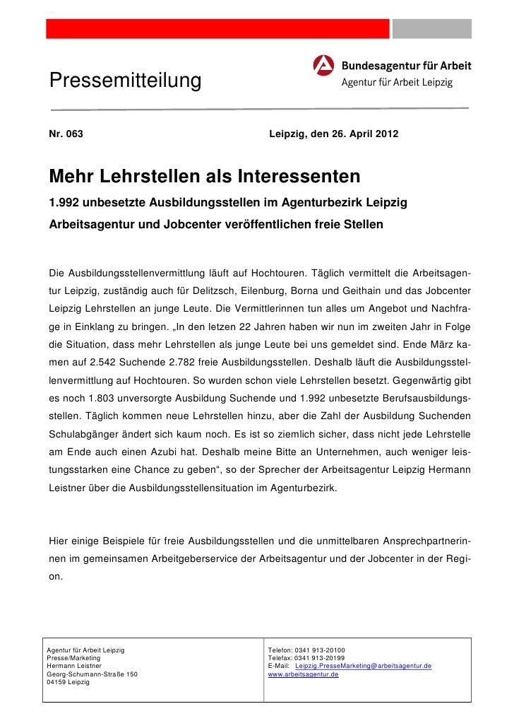 PressemitteilungNr. 063                                         Leipzig, den 26. April 2012Mehr Lehrstellen als Interessen...