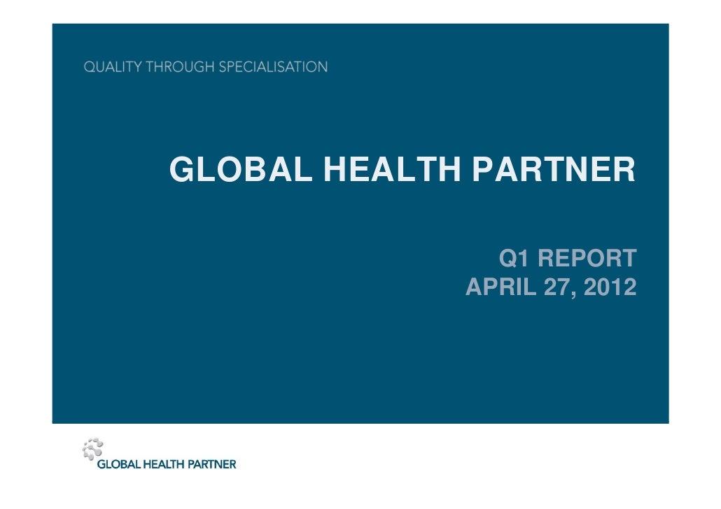 GLOBAL HEALTH PARTNER               Q1 REPORT             APRIL 27, 2012