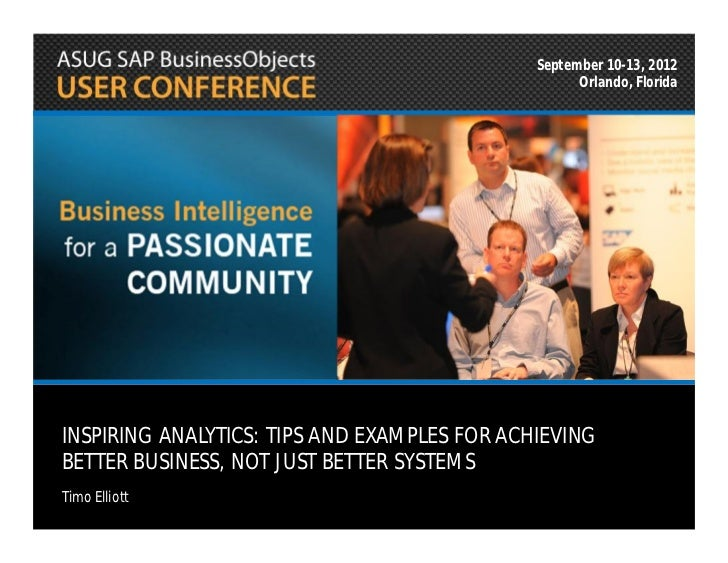 September 10-13, 2012                                                    Orlando, FloridaINSPIRING ANALYTICS: TIPS AND EXA...
