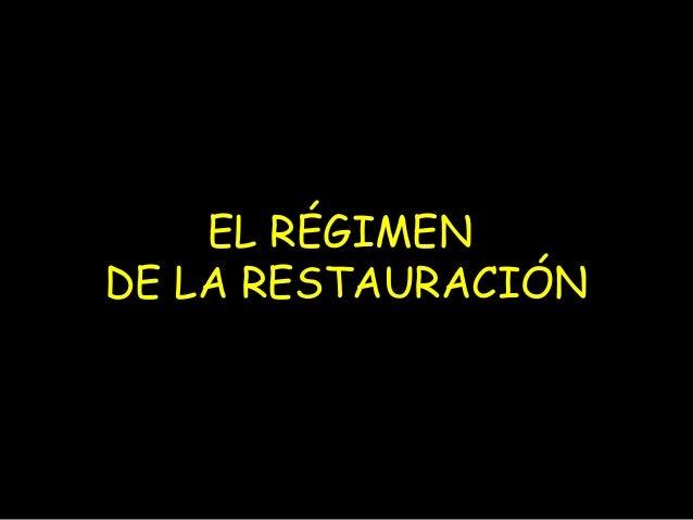 EL RÉGIMENDE LA RESTAURACIÓN