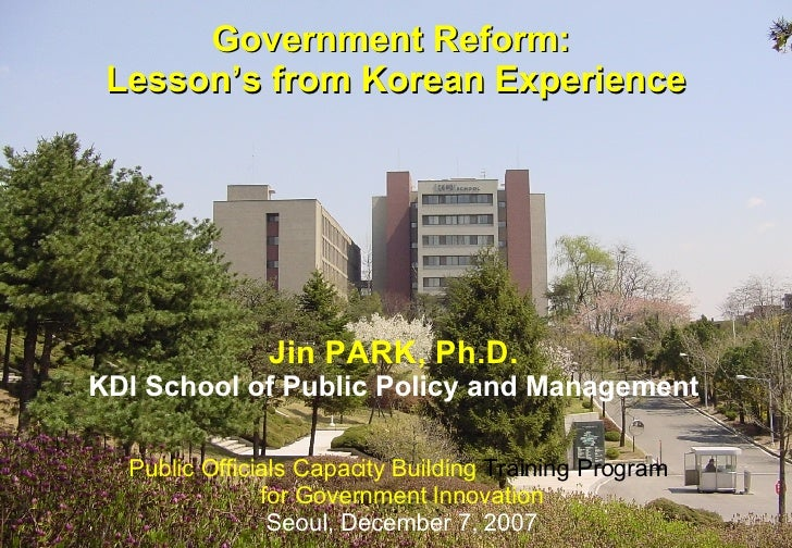 Government Reform:  Lesson's from Korean Experience Public Officials Capacity Building  Training Program  for Government I...