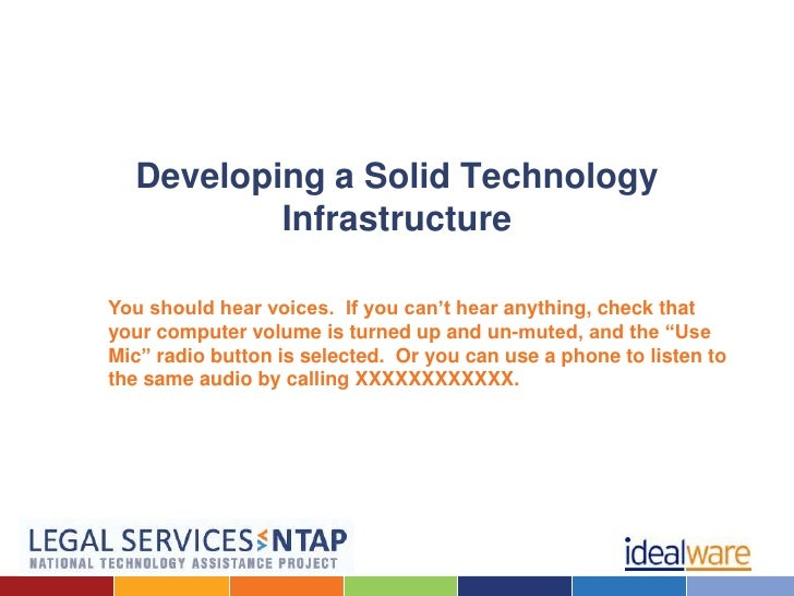 Developing a Solid Technology          InfrastructureYou should hear voices. If you can't hear anything, check thatyour co...